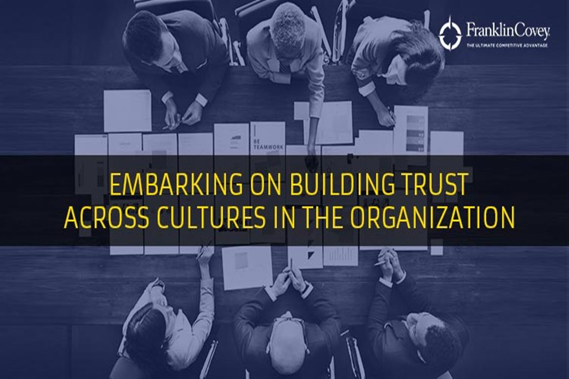 EMBARKING ON BUILDING TRUST ACROSS CULTURES IN THE ORGANIZATION